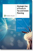 Strategic Use of Trusts in Tax and Estate Planning, 2nd Edition