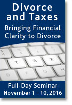 Divorce and Taxes Seminars - November 1-10, 2016